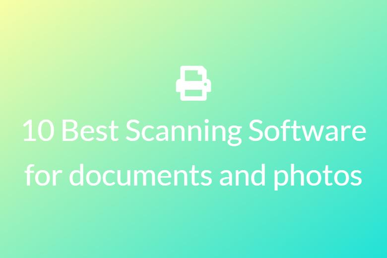 Best Scanning Software for documents and photos
